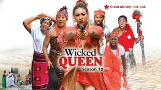 Wicked Queen Season 10 - The Final Saga {Trending Nollywood Movies 2018}