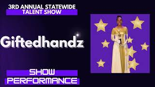 Giftedhandz : Show Performance - LFOA, Inc. 3rd A.S.T.S.