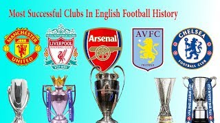 Most Successful Clubs In English Football History