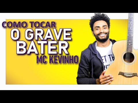 COMO TOCAR - O Grave Bater (MC Kevinho)