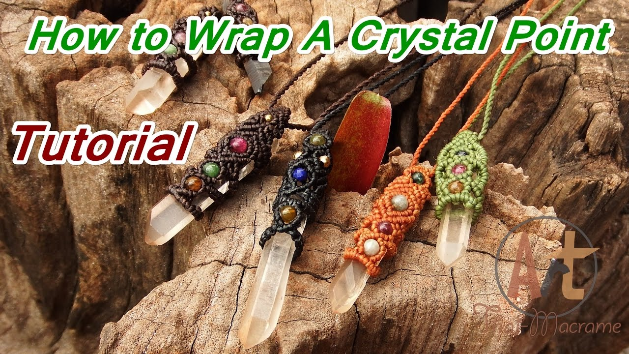 How To Tutorial Macrame Wrapped Crystal Point Stone With
