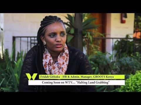 COMING SOON ON WTV;Halting Land Grabbing with GROOTS Kenya