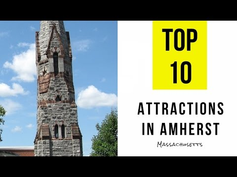 Top 10. Tourist Attractions in Amherst, Massachusetts