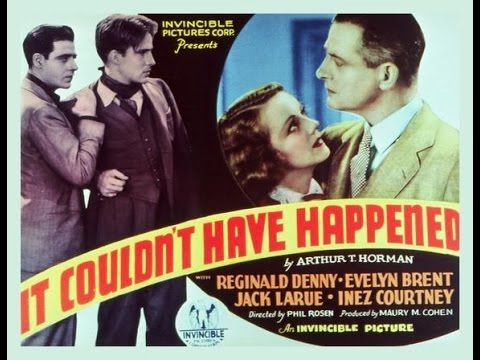 It Couldn't Have Happened...But It Did (1936)   Phil Rosen