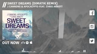 Baixar J Cannons & Apocalypto ft. Chris Arnott – Sweet Dreams (Dimatik Remix)