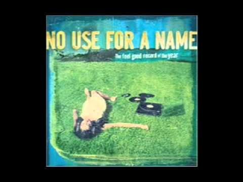 No Use For A Name - The Feel Good Song of the Year