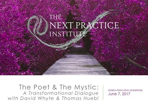 The Poet and The Mystic: A Transformational Dialogue between David Whyte and Thomas Huebl