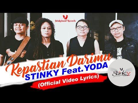 STINKY Feat. YODA - Kepastian Darimu (Official Video Lyrics) ✅