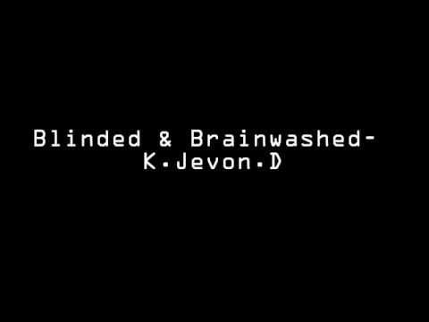 Download Blinded & Brainwashed- By K.Jevon.D [Poem] ///Poetry///