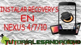 Instalar recovery en NEXUS 4/NEXUS 7 2012/NEXUS 7 2013/NEXUS 10 (CWM-TWRP-STOCK)