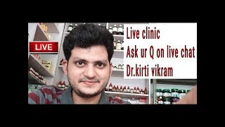 Dr kirti vikram singh LIVE CLINIC ASK UR PROBLEM# 608 21/1/2019