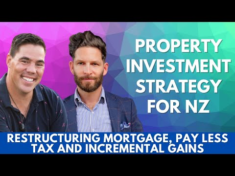 How To Restructure My Mortgage NZ | How Do I Pay Less Property Tax NZ |Incremental Gains In Property