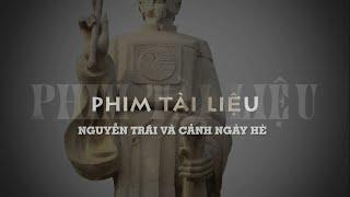 PHIM TÀI LIỆU: NGUYỄN TRÃI - CẢNH NGÀY HÈ (LTT - HỘI AN)