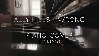 Ally Hills - Wrong (Piano Cover - Ending)