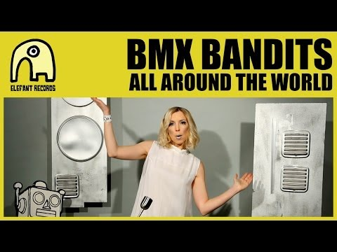 BMX BANDITS - All Around The World [Official]