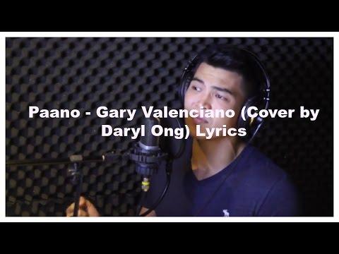 Paano - Gary Valenciano (Cover by Daryl Ong) Lyrics
