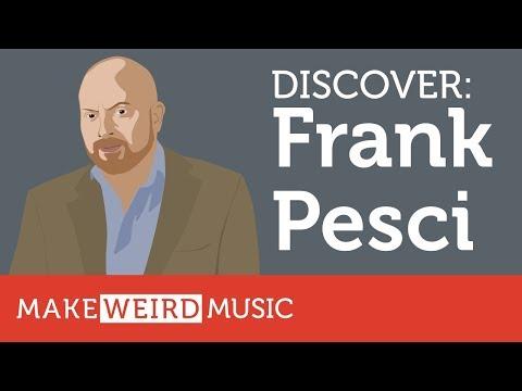 Discover: Frank Pesci