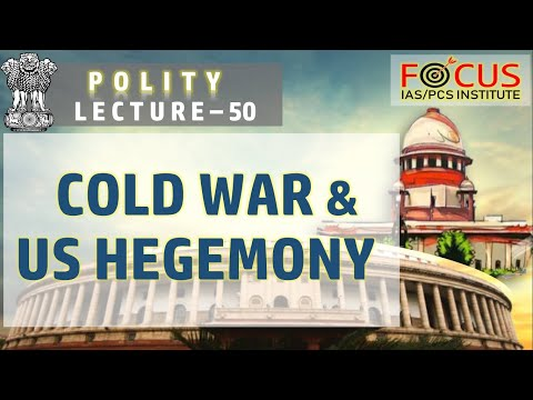 ias-pcs-polity-lecture-50--cold-war,-u.s-hegemony