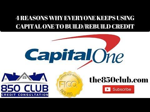 4 Reasons Why Everyone Keeps Choosing Capital One To Build/Rebuild Credit - 850 Club Credit