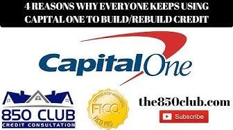 4 Reasons Why Everyone Keeps Choosing Capital One To Build/Rebuild Credit - 850 Club Credit