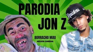 Viajo sin Ver JON-Z  (PARODIA) Borracho Mao / Melvin Comedia