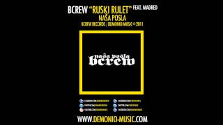 BCREW (Demonio & Furio Đunta) - Ruski rulet feat. MadRed (2011 | Produced by: Coby)