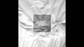 Whirr - Sway [Full Album]