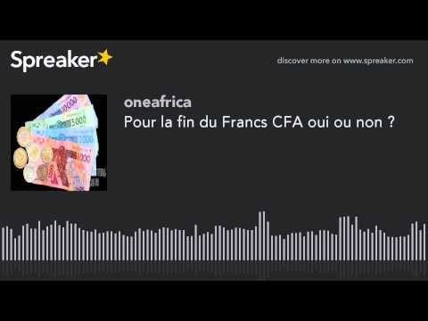 Pour la fin du Francs CFA oui ou non ?