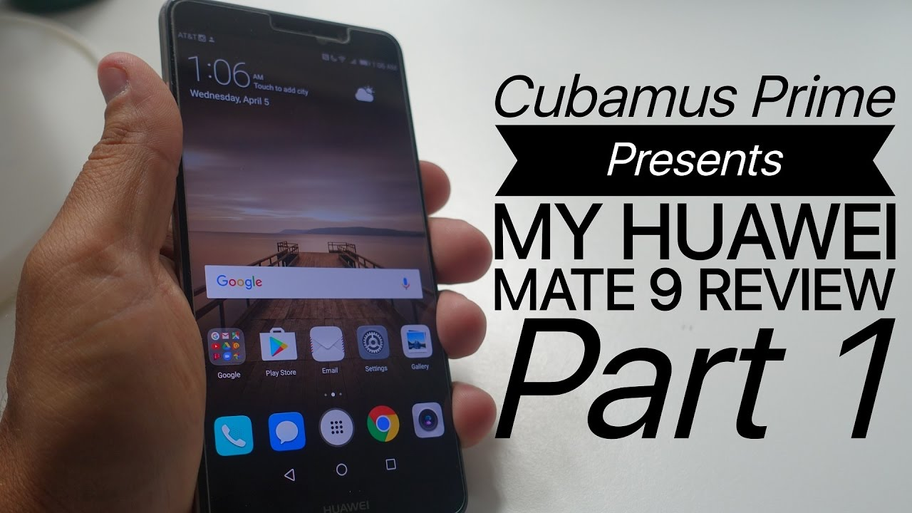 Huawei Mate 9 Review (Part 1)