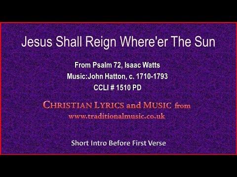 Jesus Shall Reign Where'er The Sun(flute cellos) - Old Hymn Lyrics & Music