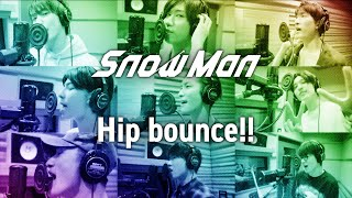 Snow Man「Hip bounce!!」Rec ver.
