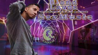 BLOND LAVOE - SEX MUSIC - FULL ALBUM