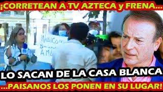 HEROICOS MEXICANOS SACAN A FRENAAA Y CHAYOTEROS DE LA CASA BLANCA