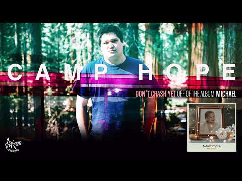 Camp Hope - Don't Crash Yet