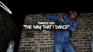 Смотреть клип Famous Dex - The Way That I Dance