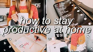 HOW TO STAY PRODUCTIVE during quarantine at home! *easy productivity tips*