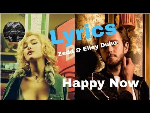zedd-&-elley-duhe---happy-now-(-official-music-video-)-||-lyrics