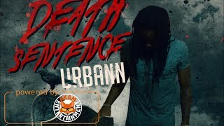 Urbann - Death Sentence (Aidonia Diss) January 2018