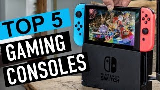 BEST 5: Gaming Consoles 2018