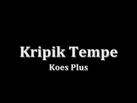 Koes Plus - Kripik Tempe (Lirik)