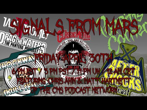 Signals From Mars | Chris & Matt of The CMSPN - April 30, 2021 - Presented By Mars Attacks Podcast
