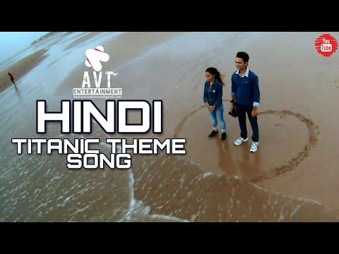 Hindi   Titanic Theme Song   My Heart Will Go Of   Hindi Version   AVT ENTERTAINMENT