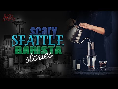 True Scary Barista Stories From Seattle | Scary Stalker Stories