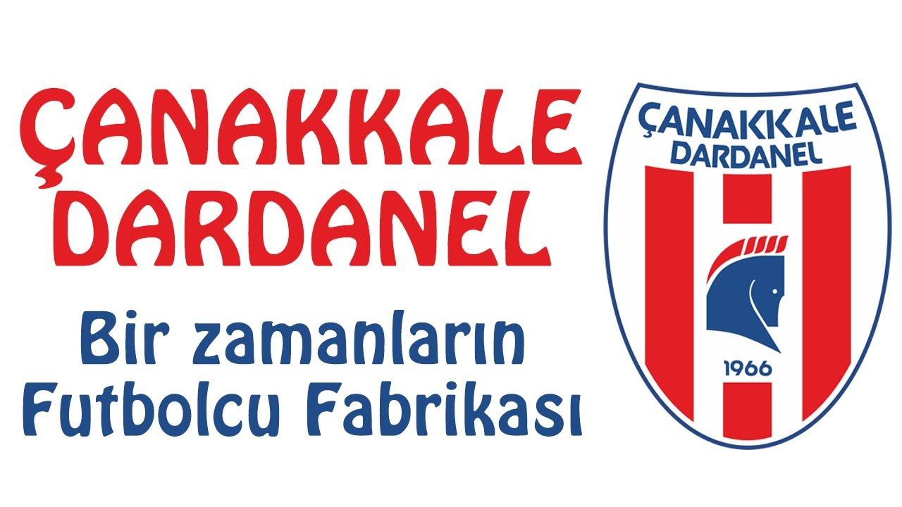 Çanakkale Dardanelspor - Bir Zamanların Futbolcu Fabrikası