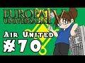 Europa Universalis IV: AIR UNITED - Ep 70