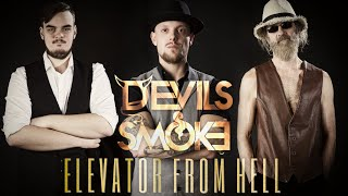 DEVILS SMOKE - ELEVATOR FROM HELL [OFFICIAL VIDEO]