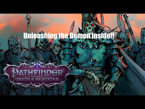 Pathfinder: Wrath of the Righteous - Demon Mythic Playthrough: Betrayal! and Rage Against the Demon! |