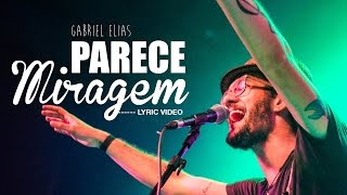 Gabriel Elias - Parece Miragem (Lyric Video)