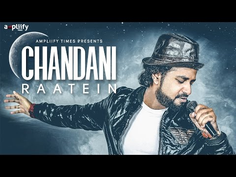 Chandani Raatein (Full Video) | Ravi Chowdhury | Ampliify Times