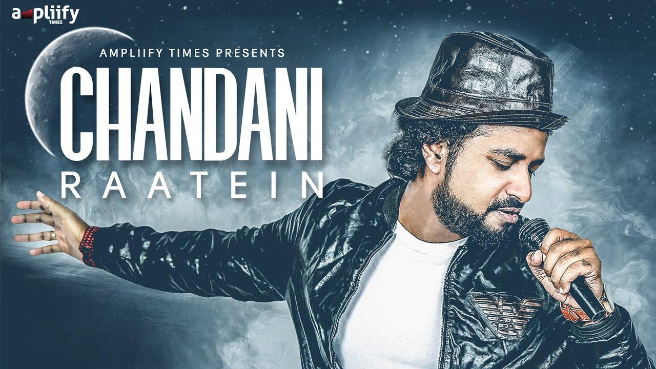 Download Chandani Raatein (Full Video) | Ravi Chowdhury | Ampliify Times